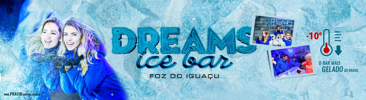 Dreams Ice Bar - Foz do Iguaçu